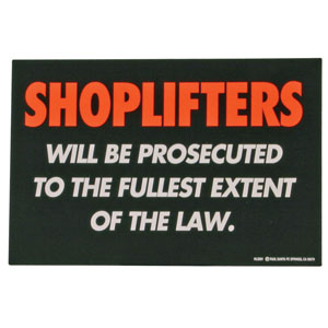Shoplifters…Prosecuted Retail Policy Sign